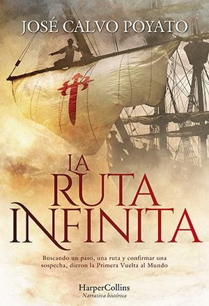 LA RUTA INFINITA, de José Calvo Poyato, Premio de Novela Histórica Ciudad de Cartagena