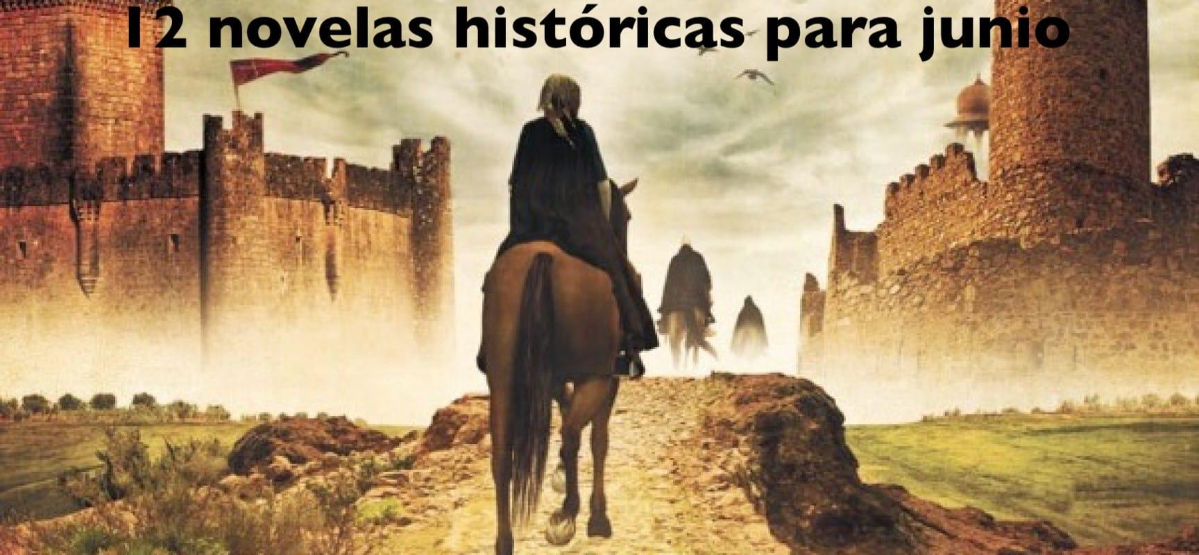 12 novelas históricas para junio
