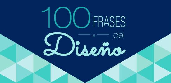 Las 100 Frases Más Inspiradoras Del Diseño El Poder De Las