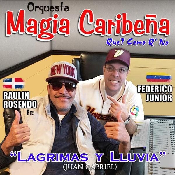 Descargar: (Magia Caribeña) Federico Junior Ft Raulin Rosendo – Lagrimas y Lluvias (salsa 2018)