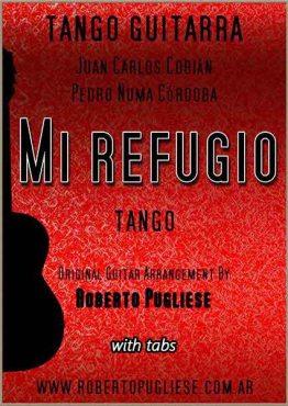 Mi refugio Tango - tapa de la partitura para guitarra con video en un arreglo de Roberto Pugliese.