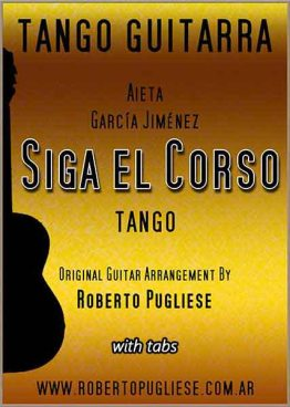 Siga el corso, tango. Tapa de la partitura para guitarra y video en un arreglo del maestro Roberto Pugliese.