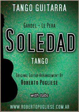 """Tapa de la partitura del tango en guitarra """"Soledad"""" de Gardel y Le Pera en un arreglo con VIDEO de Roberto Pugliese."""