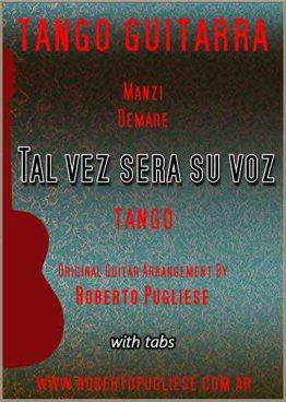 Tal vez sera su voz tango partitura arreglo del maestro Roberto Pugliese, con video y tablatura disponible en su sitio.