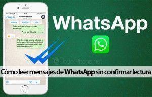como-leer-mensajes-whatsapp-sin-confirmar-lectura