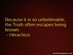 quotes-about-unbelievable-truth-3