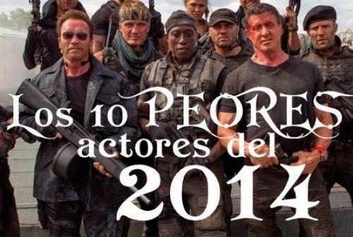 Los 10 PEORES actores del 2014