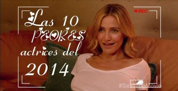 Las 10 PEORES actrices del 2014