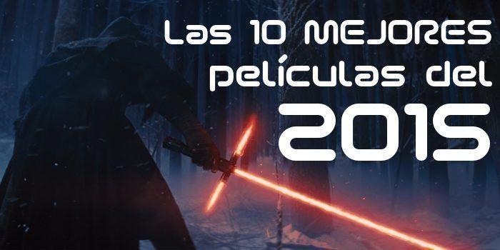 Las 10 MEJORES películas del 2015