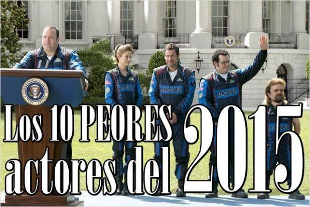 Los 10 PEORES actores del 2015