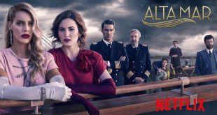 Netflix presenta la serie española 'Alta Mar'