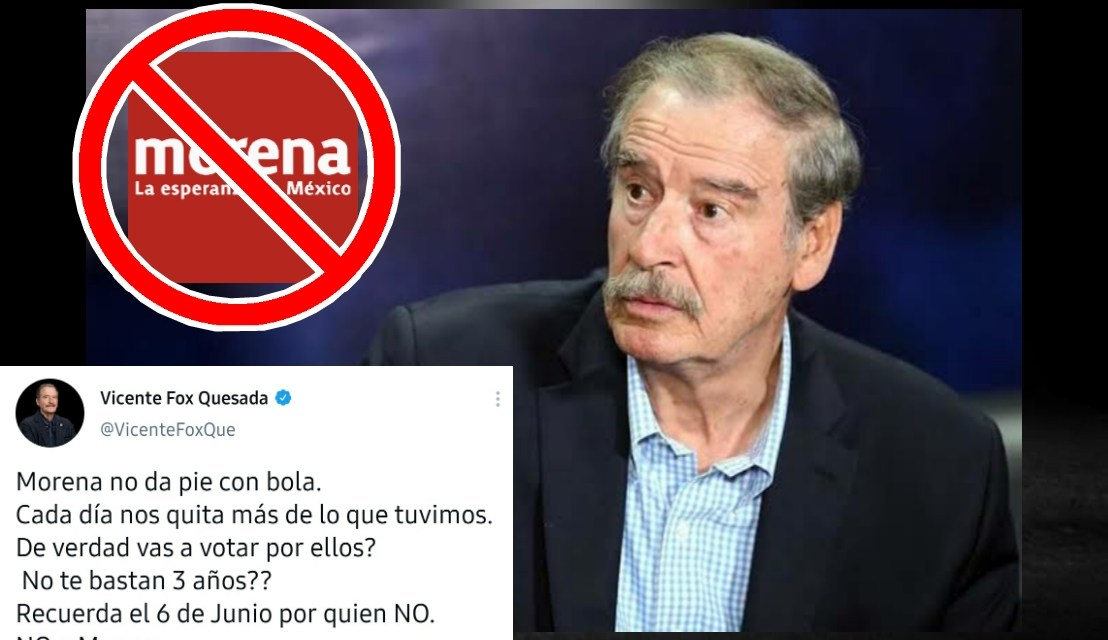 """Vicente Fox SIGUE METIENDO SU """"CUCHARA"""", AHORA PIDE A MEXICANOS NO VOTAR MÁS POR LOS CANDIDATOS DE LA 4T<br>"""