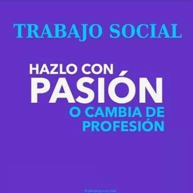 TRABAJO SOCIAL HAZLO CON PASIÓN (1/3)