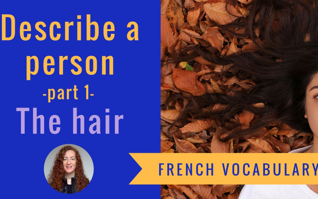 French vocabulary 3 – A1 Chapter 1  – Description the hair
