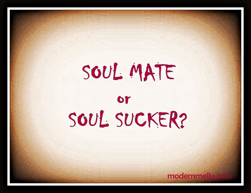 Soul Mate or Soul Sucker?
