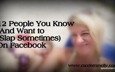 12 People You Know (And Want to Slap Sometimes) On Facebook