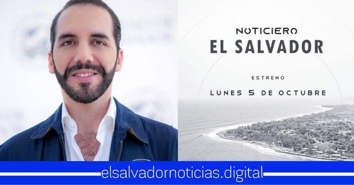 Noticiero El Salvador traspasará las fronteras, para que el mundo vea como el país se ha transformado con Bukele