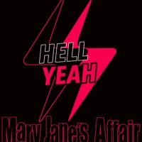 Mary Jane's Affair: Hell Yeah!
