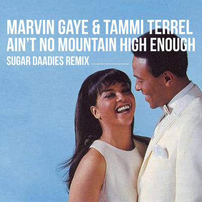 Ain't No Mountain High Enough. Marvin Gaye
