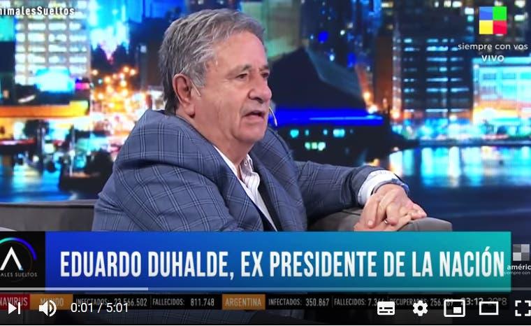 """Eduardo Duhalde lanzo delirantes declaraciones : """"Habla de anarquía, sangre, y golpe de estado """""""