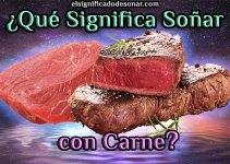 Qué Significa Soñar con Carne?
