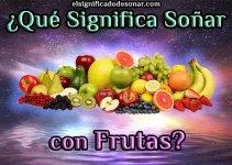 Qué Significa Soñar con Frutas?