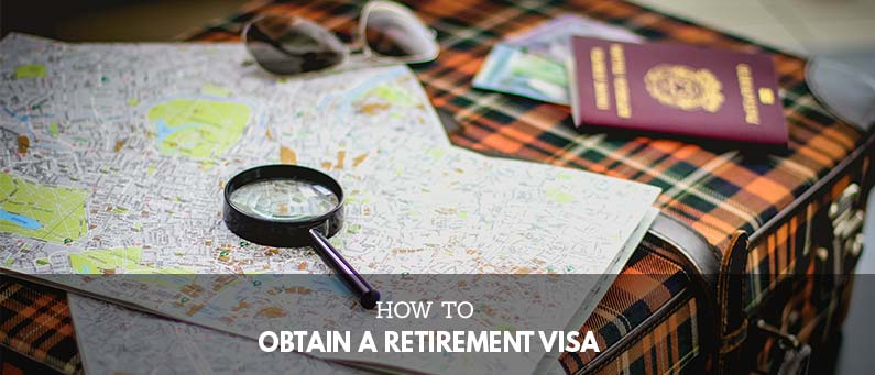 How to Obtain A Retirement Visa