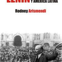 LENIN, LA REVOLUCIÓN Y AMÉRICA LATINA de Rodney Arismendi