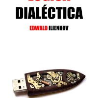 LÓGICA DIALÉCTICA. Edwald Ilienkov