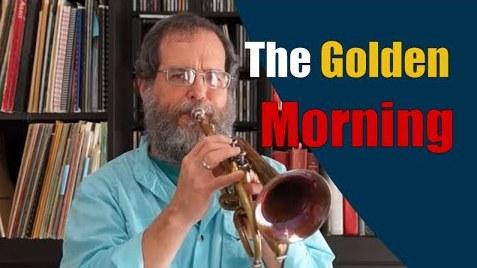 The Golden Morning – Trumpet Hymn