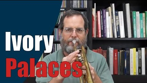 Ivory Palaces Hymn on Trumpet