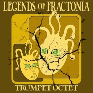 Legends of Fractonia trumpet octet sheet music pdf