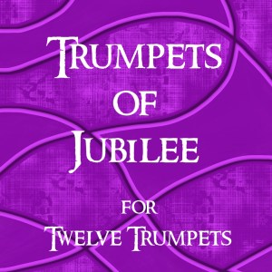 Trumpets of Jubilee Trumpet Duodecet Sheet Music PDF