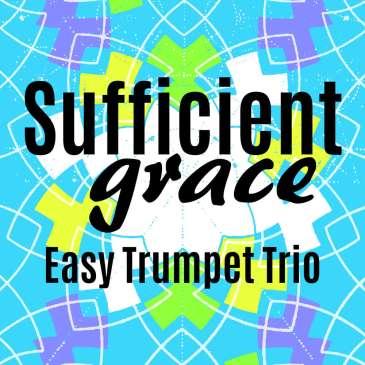 Sufficient Grace Easy Trumpet Trio