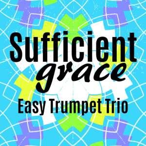 Sufficient Grace easy trumpet trio sheet music pdf