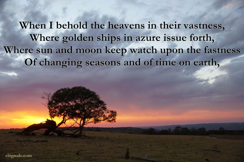 O Mighty God (How Great Thou Art) - When I behold the heavens in their vastness, Where golden ships in azure issue forth, Where sun and moon keep watch upon the fastness Of changing seasons and of time on earth,