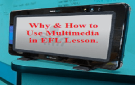why and how to use multimedia in EFL classes