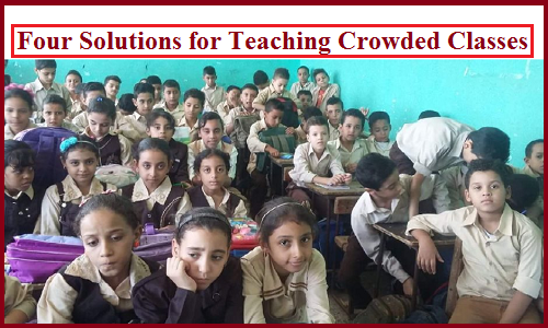 solutions for teaching crowded classes