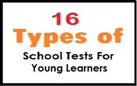 types of school tests for young learners