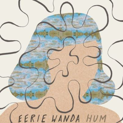 Eerie Wanda engrandece el dream pop con Hum