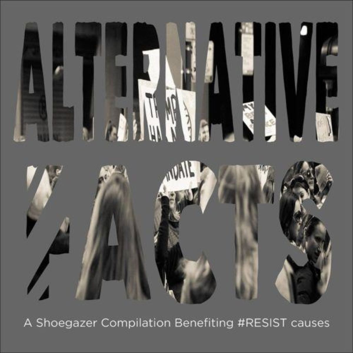 Alternative F̷acts, A Shoegaze Resistance Compilation 1