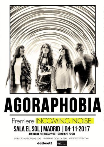 Agoraphobia Concierto Incoming Noise Madrid