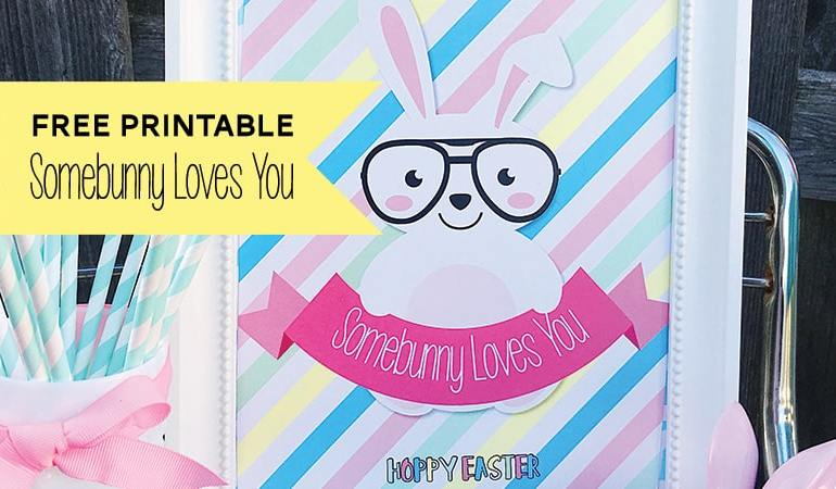 Somebunny Loves You Free Easter Printable