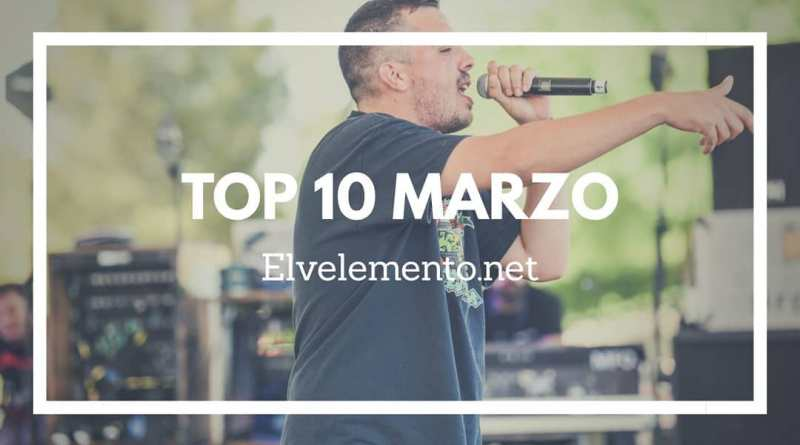 Top 10 Marzo | SFDK | PROK | FOYONE | HARD GZ | ZETAZEN …