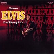 """""""From Elvis In Memphis"""" (LSP-4155) - released in June 1969"""