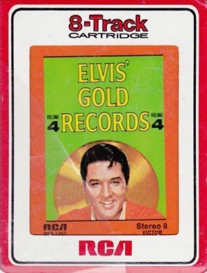 Fallacies: the 8-track cassette tape version of Elvis' Gold Records Volume 4.