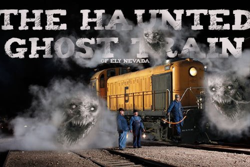 Nevada Northern Railway Haunted Ghost Train Welcome To Ely