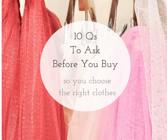 Rather than stuff your closet with a bunch of new things that you'll rarely wear, make mindful choices with your purchases so you end up with wardrobe update that makes sense for your style. These 10 questions will keep you on track to creating a wardrobe you love.