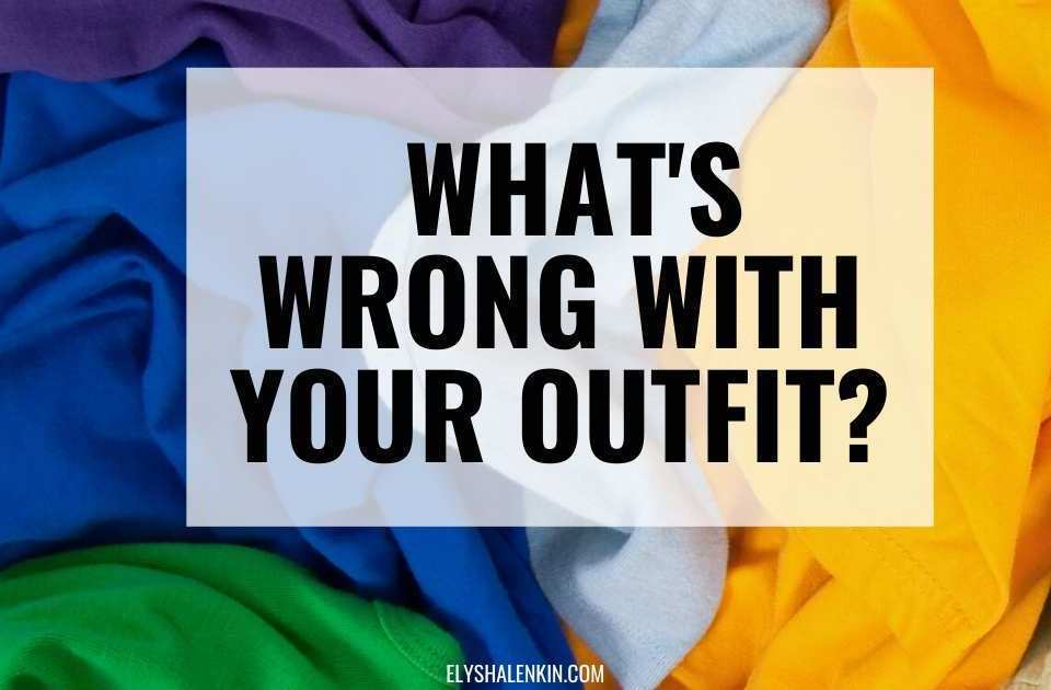 What's wrong wit your outfit text overlay image of colorful pile of clothing.