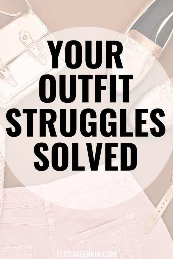 Your outfit struggles solved text overlay of image of handbag, shoes and pants.